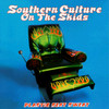 Plastic Seat Sweat Southern Culture On The Skids