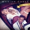 I Don't (Remix) (Feat. Remy Ma & Yg) Mariah Carey