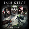 Injustice: Gods Among Us! - The Album Various Artists