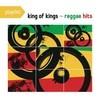 Playlist: King Of Kings - Reggae Hits Various Artists
