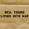 Living With War Neil Young