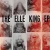 The Elle King (EP) Elle King
