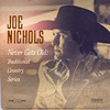 Never Gets Old: Traditional Country Series (EP) Joe Nichols
