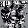 Wiser For The Time Black Crowes