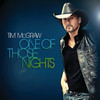 One Of Those Nights (Single) Tim McGraw