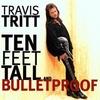Ten Feet Tall And Bulletproof Travis Tritt