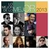 Lo Mejor De Lo Mejor - 2013 Various Artists