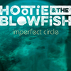 Imperfect Circle Hootie & The Blowfish