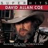 Super Hits David Allan Coe