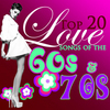 Top 20 Romantic Love Songs Of The '60s & '70s Various Artists