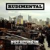 Not Giving In (Single) Rudimental