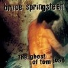 The Ghost Of Tom Joad Bruce Springsteen