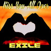 Kiss You All Over Exile
