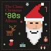 The Classic Christmas '80s Album Various Artists