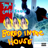 Bored In The House (with Curtis Roach) Tyga