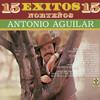 15 Exitos Norteños Antonio Aguilar Antonio Aguilar