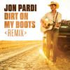 Dirt On My Boots (Remix) Jon Pardi