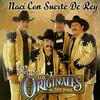Naci Con Suerte De Rey Los Originales De San Juan