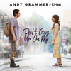 Don't Give Up On Me (R3hab Remix) Andy Grammer
