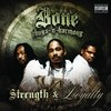 Strength & Loyalty Bone Thugs-N-Harmony