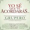 Yo Se Que Te Acordaras Grupero Various Artists