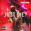 Just Die? (Intro 1) Tech N9ne