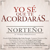 Yo Se Que Te Acordaras Norteno Various Artists