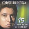 15 Clasicas De La Leyenda Cornelio Reyna