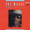 Taj's Blues Taj Mahal