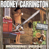 Morning Wood Rodney Carrington