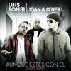 Aunque Estes Con El (Single) Luis Fonsi
