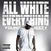 All White Everything (Single) Young Jeezy