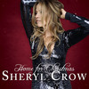 Home For Christmas Sheryl Crow