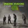 It's Time (Cherry Cherry Boom Boom Remix) Imagine Dragons