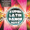 Super Latin Dance Hits Various Artists
