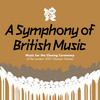 A Symphony Of British Music: Music For The Closing Ceremony Various Artists