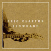 Slowhand (35th Anniversary) Eric Clapton
