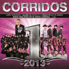 Corridos #1's 2013 Various Artists