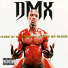 Flesh Of My Flesh Blood Of My Blood DMX