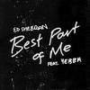 Best Part Of Me (Feat. YEBBA) Ed Sheeran