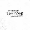 I Don't Care (Feat. Justin Bieber) Ed Sheeran