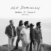 Make It Sweet (Acoustic) Old Dominion