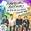 Go Big Or Go Home (Remix) American Authors