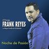 Noche De Pasión Frank Reyes