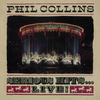 Serious Hits...Live! (Remastered) Phil Collins