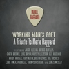 Working Man's Poet: A Tribute To Merle Haggard Various Artists