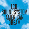 American Dream LCD Soundsystem