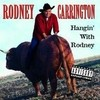 Hangin' With Rodney Rodney Carrington