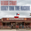 Honky Tonk Time Machine George Strait
