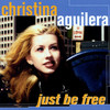 Just Be Free Christina Aguilera